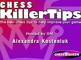 Watch the new chess video podcast chess  killer tips
